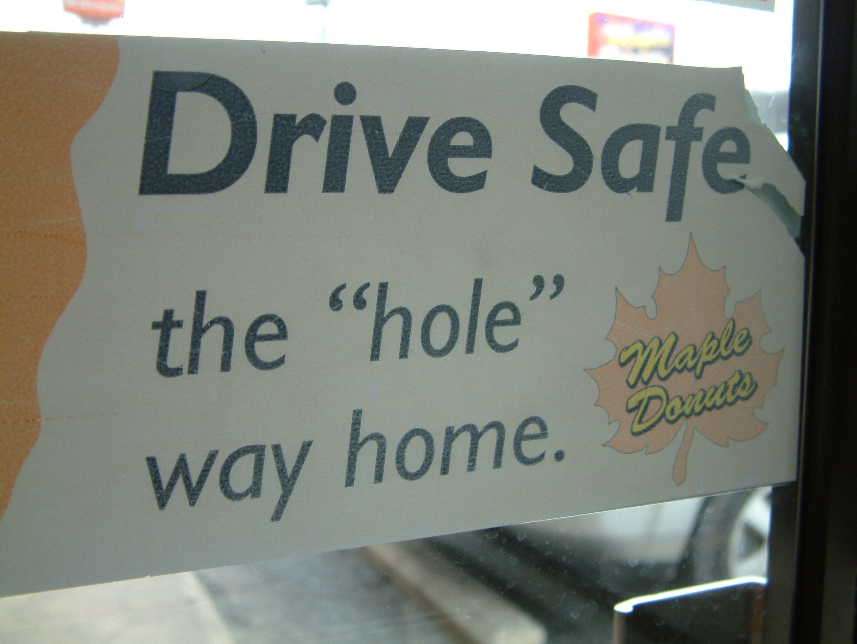 Drive Safe the Hole Way Home
